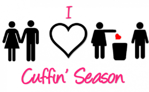 I love cuffin season